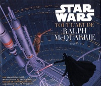 Star Wars, tout l'art de Ralph McQuarrie- Volume 1 - Ralph McQuarrie  