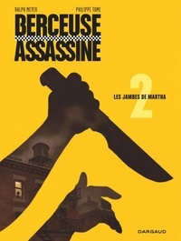 Ralph Meyer et  Tome - Berceuse assassine Tome 2 : Les jambes de Martha.