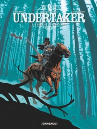 Ralph Meyer et Xavier Dorison - Undertaker Tome 3 : L'ogre de Sutter Camp.