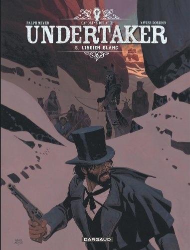 Undertaker Tome 5 L'Indien blanc