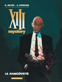 Ralph Meyer et Xavier Dorison - XIII Mystery Tome 1 : La mangouste.