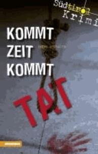 Ralph Neubauer - Kommt Zeit kommt Tat - Südtirolkrimi.