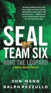 Ralph Pezzullo et Don Mann - SEAL Team Six: Hunt the Leopard.