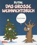 Ralph Ruthe - Das Grosse Weihnachtsbuch.