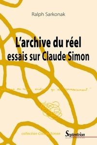 Téléchargement gratuit de la mise en page du livre L'archive du réel  - Essais sur Claude Simon 9782757430743