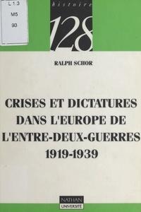 Ralph Schor - Crises et dictatures dans l'Europe de l'entre-deux-guerres, 1919-1939.