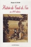 Ralph Schor - Histoire du Comté de Nice de 1815 à nos jours en 100 dates.