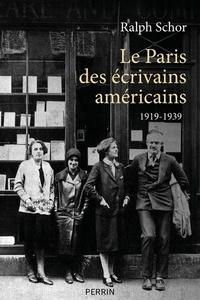 Ralph Schor - Le Paris des écrivains américains - 1919-1939.