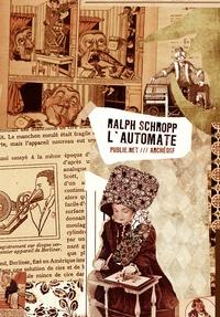 Ralph Schropp et Philippe Ethuin - L'Automate - récit tiré d'un palimpseste découvert et traduit par Ralph Schropp.