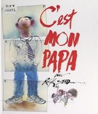 Ralph Steadman - C'est mon papa.