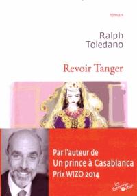 Ralph Toledano - Revoir Tanger.