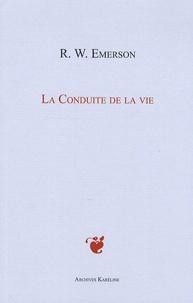 Ralph Waldo Emerson - La Conduite de la Vie.