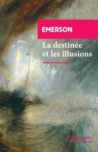 La destinée et les illusions - Deux essais tirés de La conduite de la vie.pdf