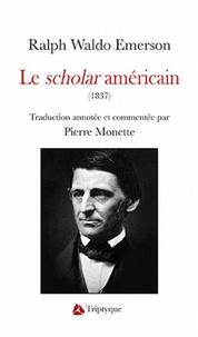 Ralph Waldo Emerson - Le scholar américain.
