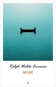 Ralph Waldo Emerson - Nature.