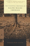 Ralph Waldo Emerson - The essential writings of Ralph Waldo Emerson.
