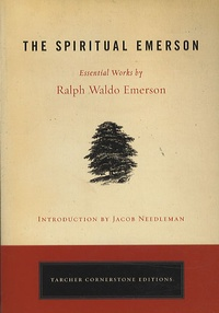 Ralph Waldo Emerson - The Spiritual Emerson.