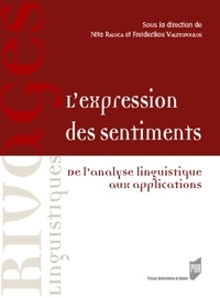 Raluca Nita et Freiderikos Valetopoulos - L'expression des sentiments - De l'analyse linguistique aux applications.