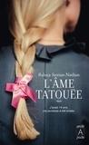 Raluca Sterian-Nathan - L'âme tatouée.