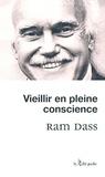 Ram Dass - Vieillir en pleine conscience.