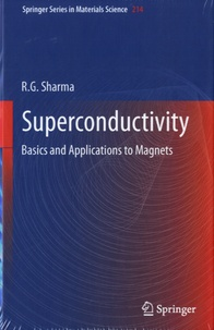 Ram Gopal Sharma - Superconductivity - Basics and Applications to Magnets.