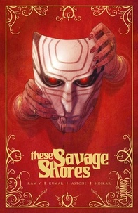 Ram V. et Sumit Kumar - These Savage Shores.