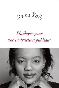 Rama Yade - Plaidoyer pour une instruction publique.