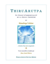 Râmalinga Vallalar - ThiruArutpa - Le Chant d'immortalité de la Grâce Suprême.