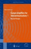 Raman Amplifiers for Telecommunications 1 - Physical Principles.