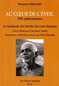 Ramana Maharshi - Au coeur de l'éveil, 350 aphorismes - La guirlande des paroles du Guru Ramana.