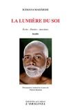 Ramana Maharshi - La lumière du soi - Ecrits - Paroles - Anecdotes.