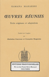 Ramana Maharshi - Oeuvres réunies - Ecrits originaux et adaptations.