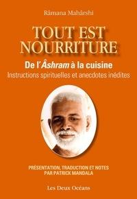 Ramana Maharshi - Tout est nourriture - De l'Âshram à la cuisine.