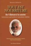 Ramana Maharshi - Tout est nourriture - De l'Ashram à la cuisine - Instructions spirituelles et anecdotes inédites.