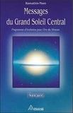 Ramathis-Mam - Messages du Grand Soleil Central - Programme d'évolution pour l'ère du Verseau.