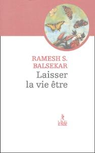 Ramesh S. Balsekar - Laisser la vie être.