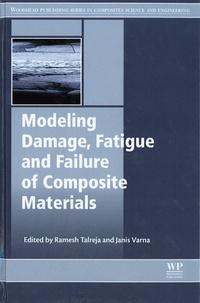 Ramesh Talreja et Janis Varna - Modeling Damage, Fatigue and Failure of Composite Materials.