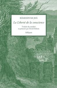 Râmeshvar Jhâ - La liberté de la conscience.