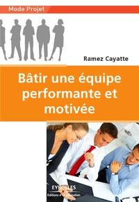 Ramez Cayatte - Bâtir une équipe performante et motivée.
