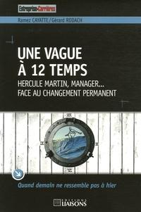 Ramez Cayatte - Une vague à 12 temps - Hercule Martin, manager... face au changement permanent.