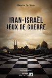 Ramin Parham - Iran-Israël - Jeux de guerre.