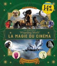Ramin Zahed - J.K. Rowling's Wizarding World : La magie du cinéma - Tome 2, Créatures fascinantes.