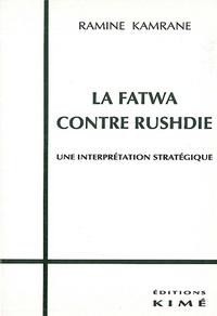 Ramine Kamrane - La fatwa contre Rushdie - Une interprétation stratégique.