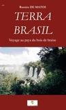 Ramiro De Matos - Terra Brasil - Voyage au pays du bois de braise.
