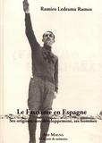 Ramiro Ledesma Ramos - Le fascisme en Espagne - Ses origines, son développement, ses hommes.