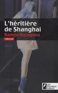 Ramón Basagana - L'héritière de Shanghai.