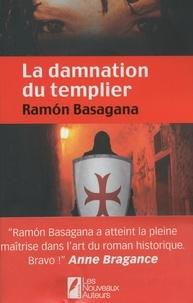 Ramón Basagana - La damnation du templier.