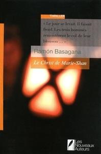 Ramón Basagana - Le Christ de Marie-Shan.