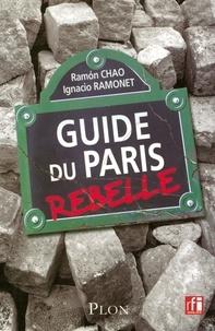 Ramón Chao et Ignacio Ramonet - Guide du Paris rebelle.