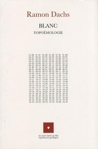 Ramon Dachs - Blanc - Topoèmologie.